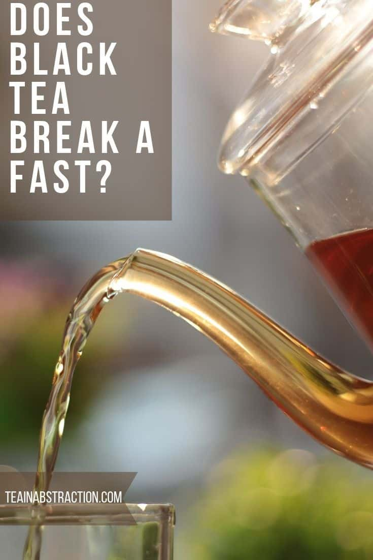 Does Black Tea Break A Fast? A Viable Alternative To Water