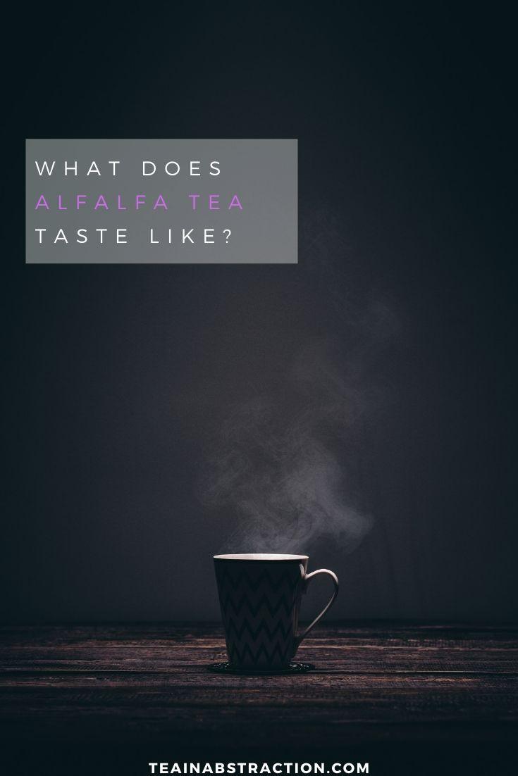 what does alfalfa tea taste like?