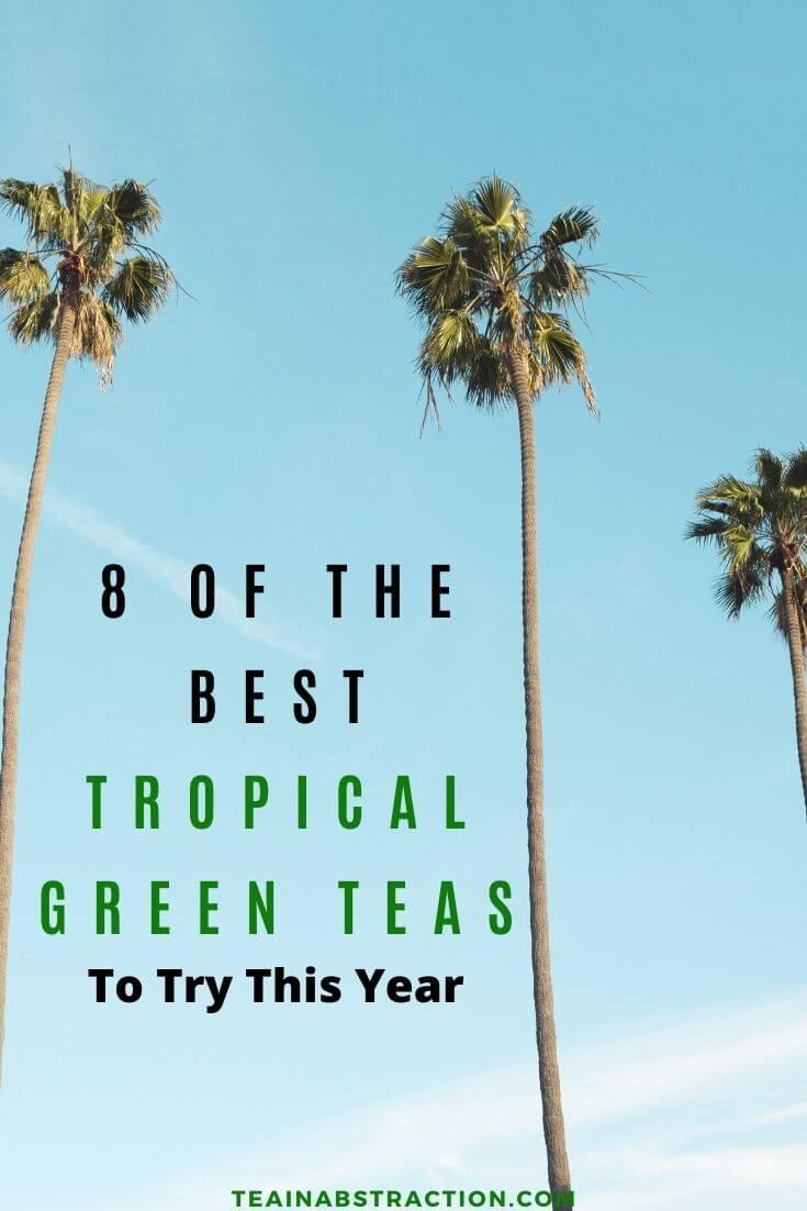 best tropical green teas pinterest image
