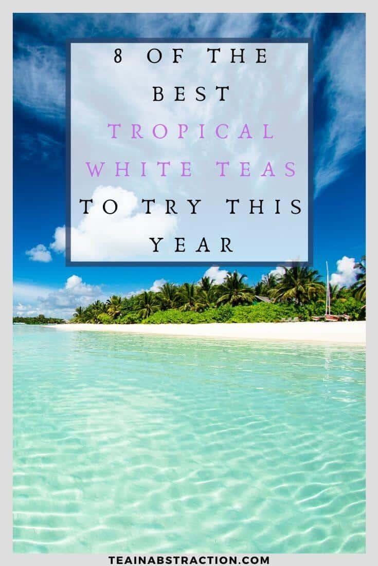best tropical white tea pinterest image