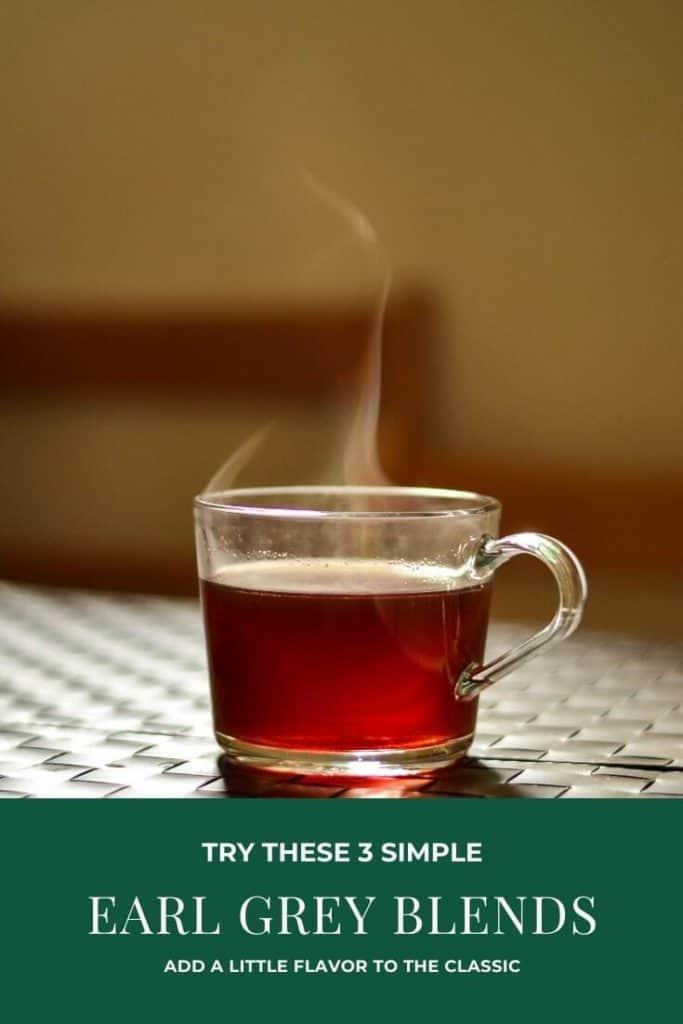 steaming earl grey tea in a clear glass mug